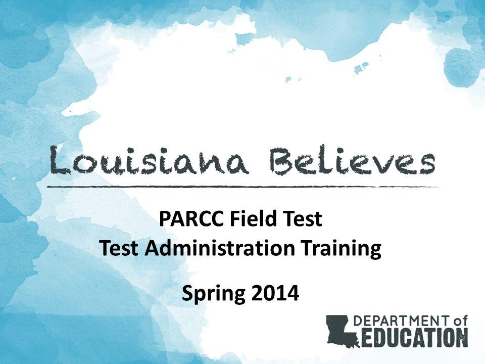 PARCC Field Test Test Administration Training Spring 2014