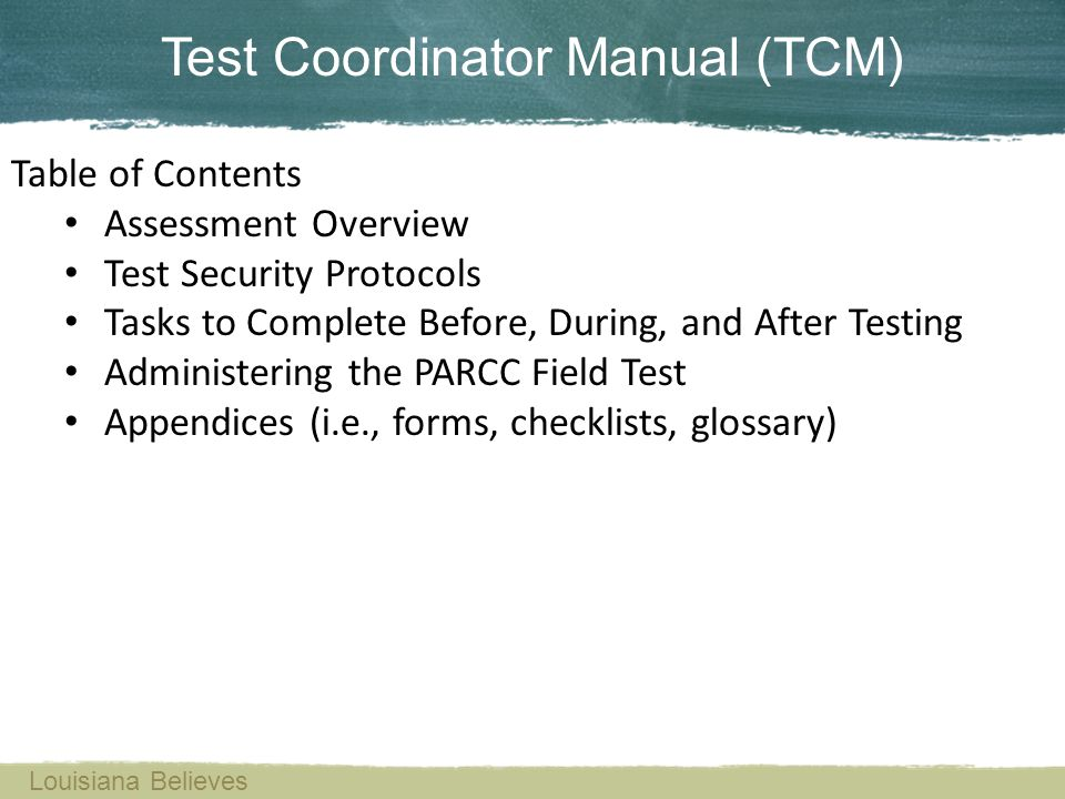 Test Coordinator Manual (TCM) Table of Contents Assessment Overview Test Security Protocols Tasks to Complete Before, During, and After Testing Admini