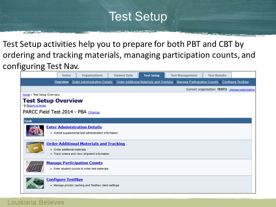 Test Setup activities help you to prepare for both PBT and CBT by ordering and tracking materials, managing participation counts, and configuring Test