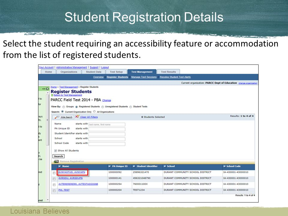 Student Registration Details Select the student requiring an accessibility feature or accommodation from the list of registered students. Louisiana Be
