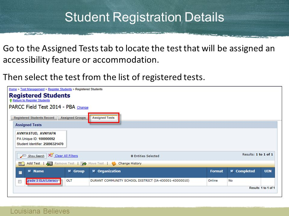 Student Registration Details Go to the Assigned Tests tab to locate the test that will be assigned an accessibility feature or accommodation. Then sel