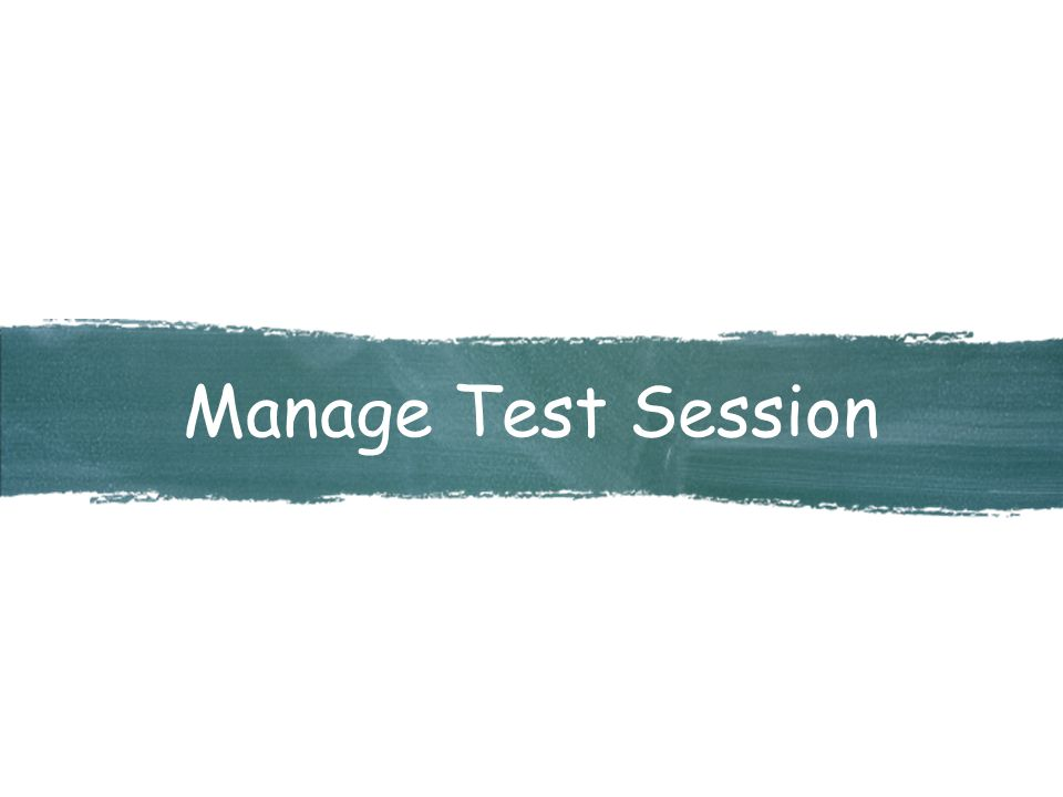 Manage Test Session