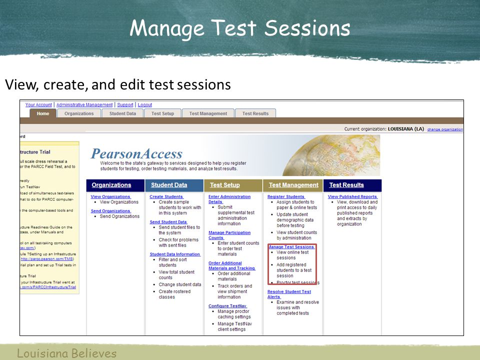 Manage Test Sessions View, create, and edit test sessions Louisiana Believes