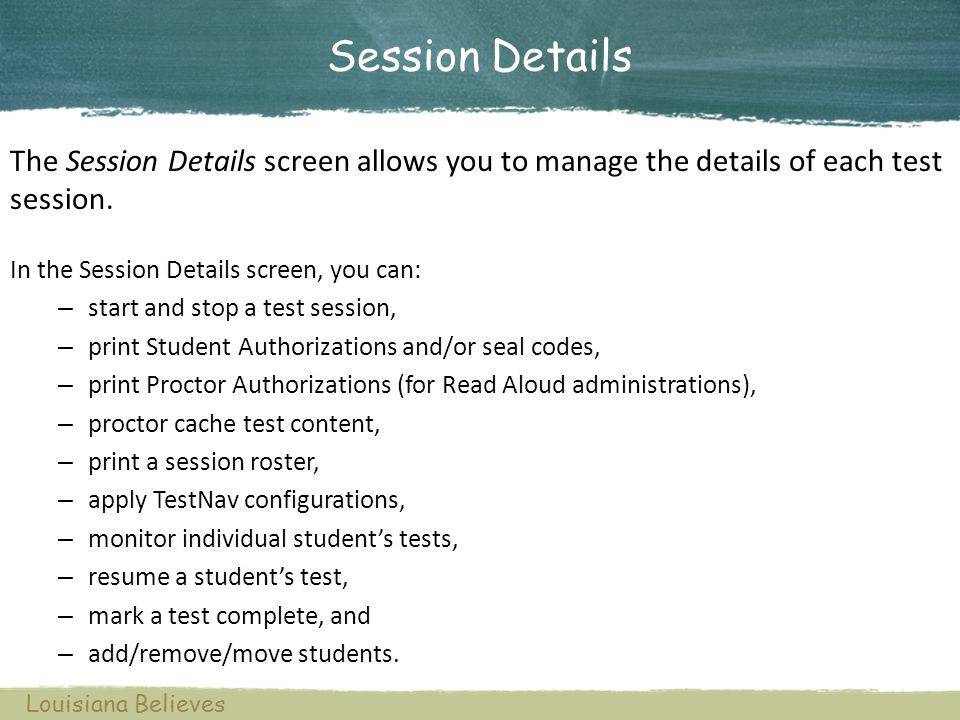 Session Details In the Session Details screen, you can: – start and stop a test session, – print Student Authorizations and/or seal codes, – print Pro