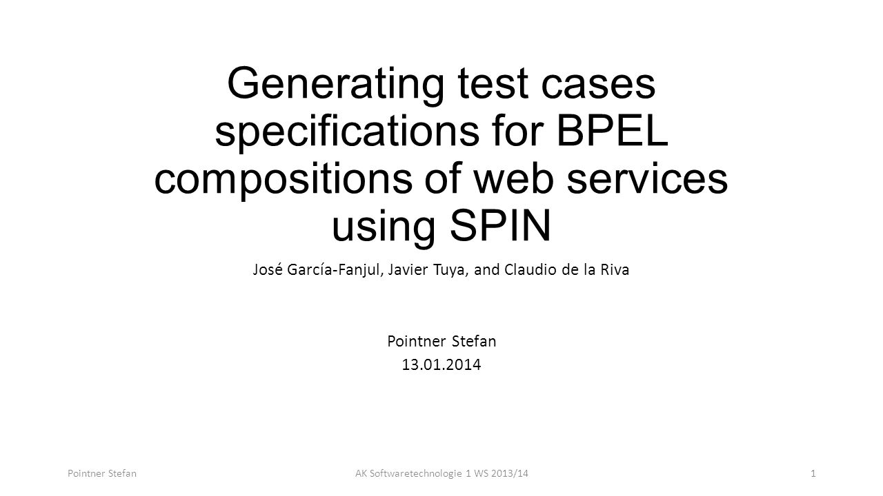 Test case specification generation Pointner StefanAK Softwaretechnologie 1 WS 2013/1412