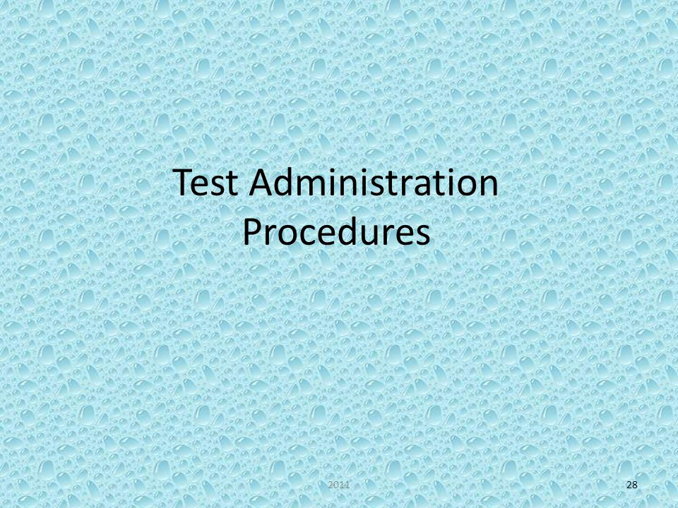 Test Administration Procedures 201128