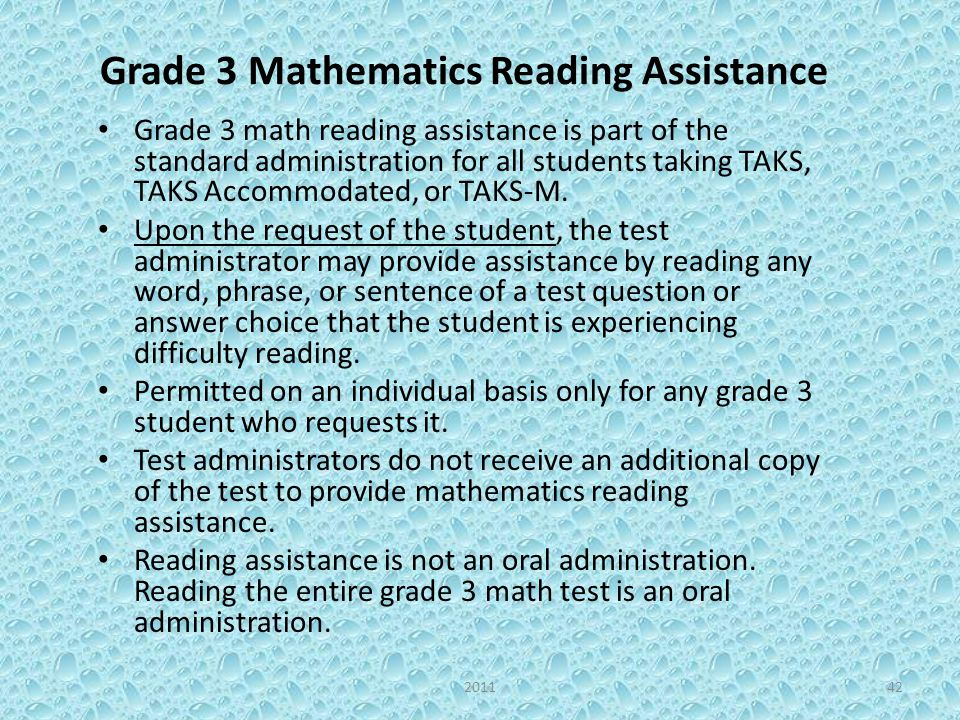 Grade 3 Mathematics Reading Assistance Grade 3 math reading assistance is part of the standard administration for all students taking TAKS, TAKS Accom
