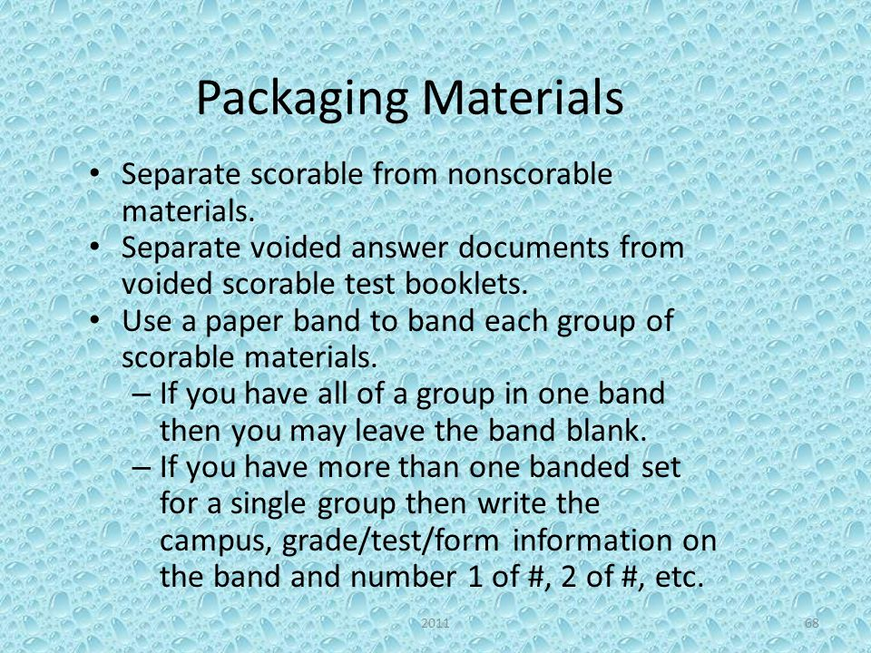 Packaging Materials Separate scorable from nonscorable materials.