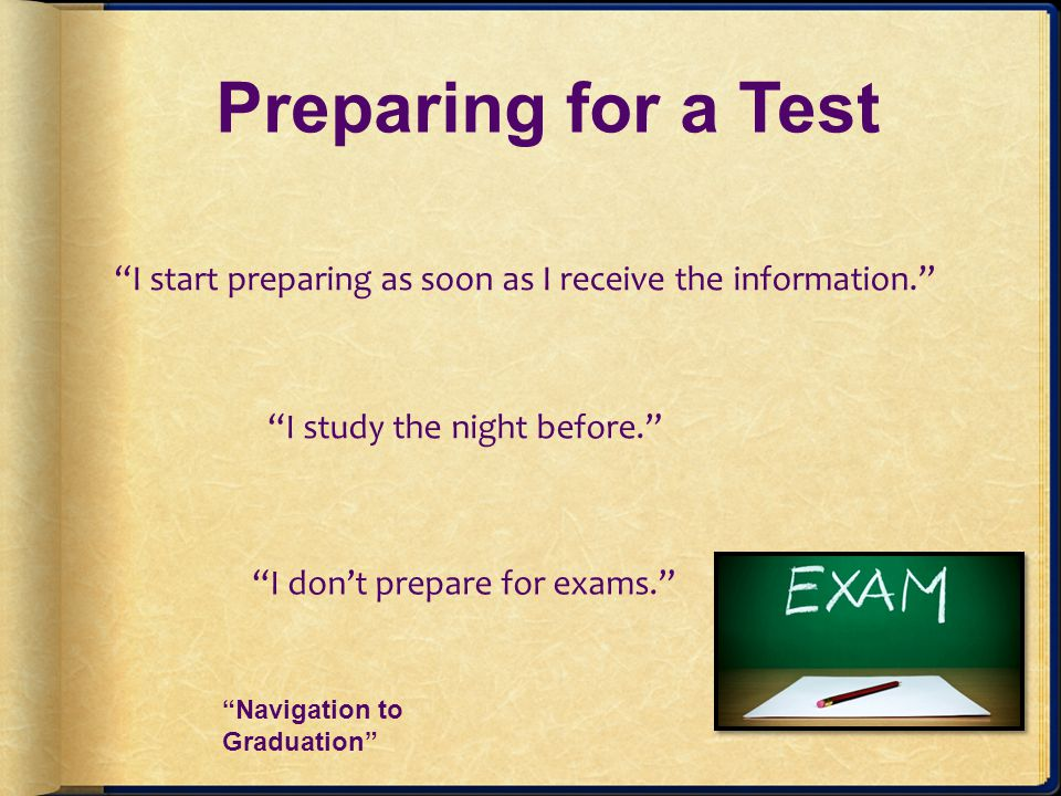 Test Taking Tips Review or rewrite your notes.Try not to procrastinate.