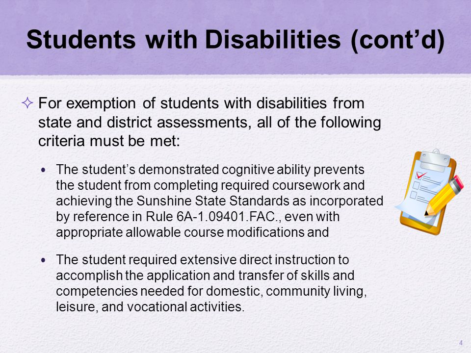 Students with Disabilities (contd) For exemption of students with disabilities from state and district assessments, all of the following criteria must