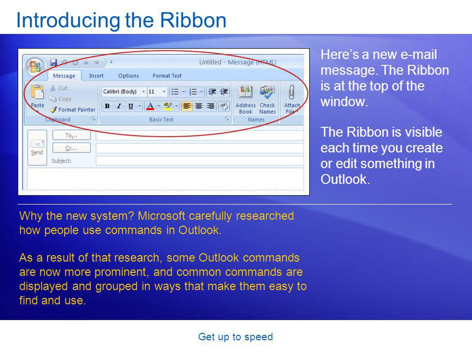 Get up to speed Introducing the Ribbon Heres a new e-mail message.