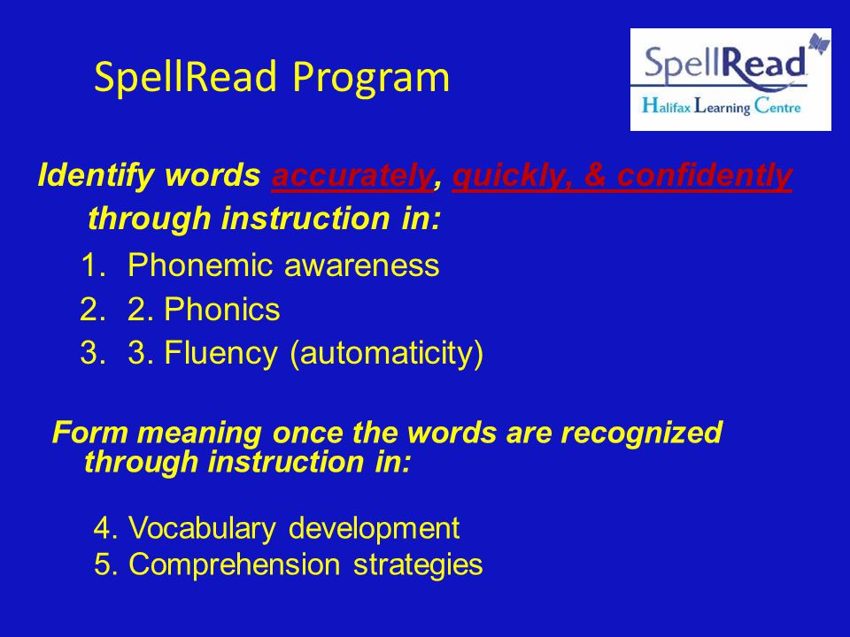 Form meaning once the words are recognized through instruction in: 4. Vocabulary development 5. Comprehension strategies Identify words accurately, qu