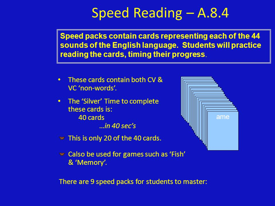 Speed Reading – A.8.4Gold Time CV & VC non-words.Gold Time: 40 cards …in 25 secs.