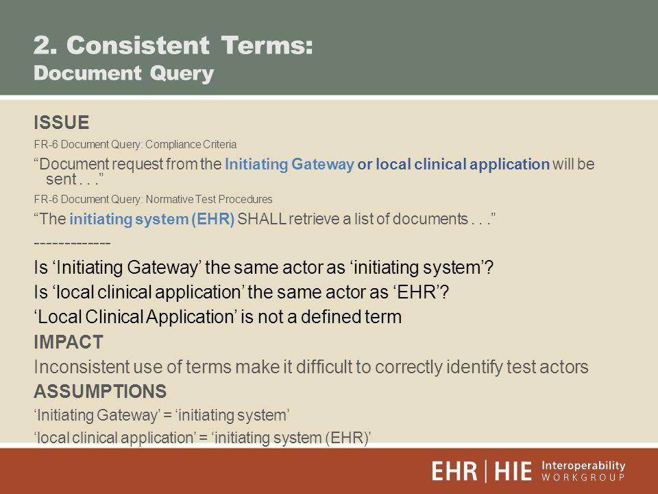 2. Consistent Terms: Document Query ISSUE FR-6 Document Query: Compliance Criteria Document request from the Initiating Gateway or local clinical appl