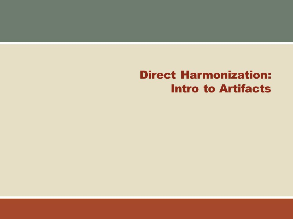 Direct Harmonization: Intro to Artifacts