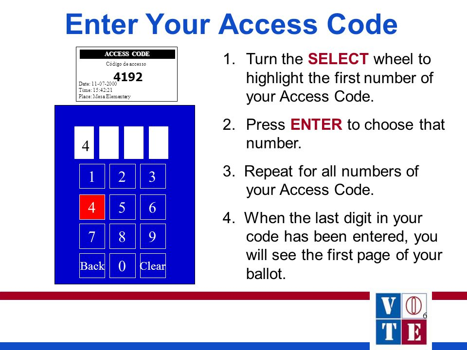 6 Enter Your Access Code 1.Turn the SELECT wheel to highlight the first number of your Access Code.