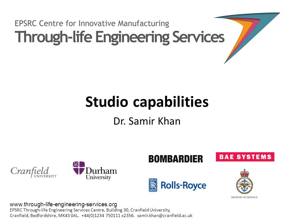 Introduction The Studio is intended to supports the EPSRC Centre for Through-life Engineering Services.