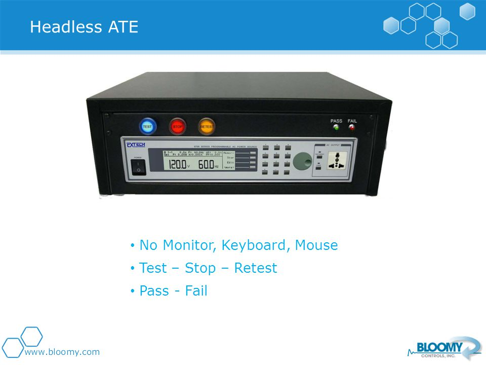 No Monitor, Keyboard, Mouse Test – Stop – Retest Pass - Fail Headless ATE