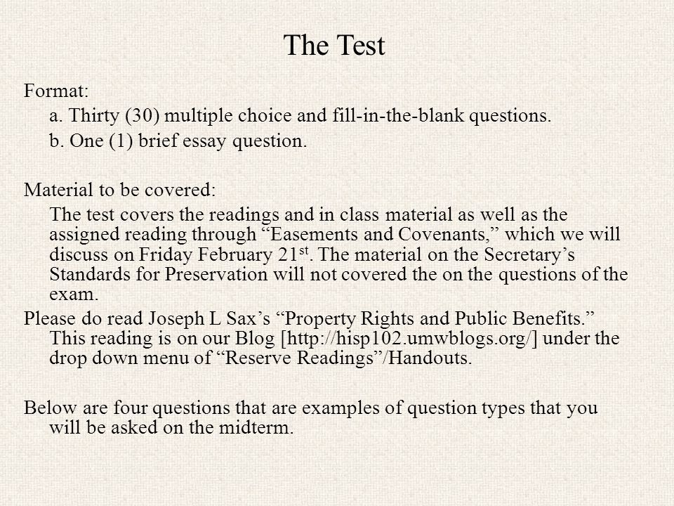 The Test Format: a. Thirty (30) multiple choice and fill-in-the-blank questions.