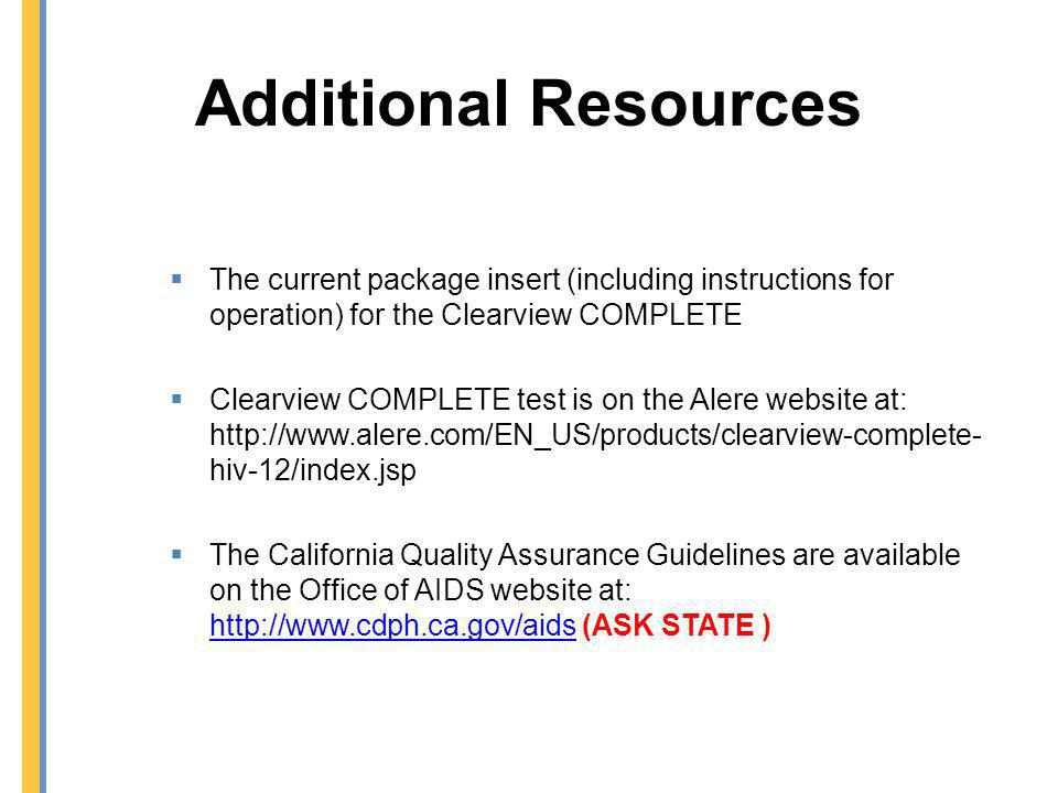 Additional Resources The current package insert (including instructions for operation) for the Clearview COMPLETE Clearview COMPLETE test is on the Al