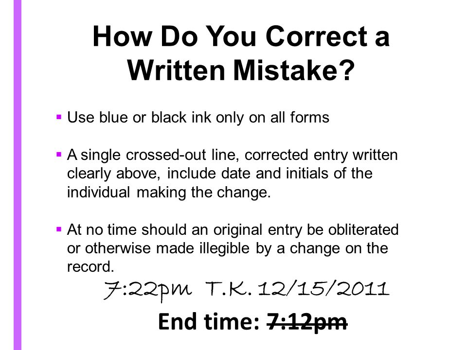 How Do You Correct a Written Mistake.7:22pm T.K.
