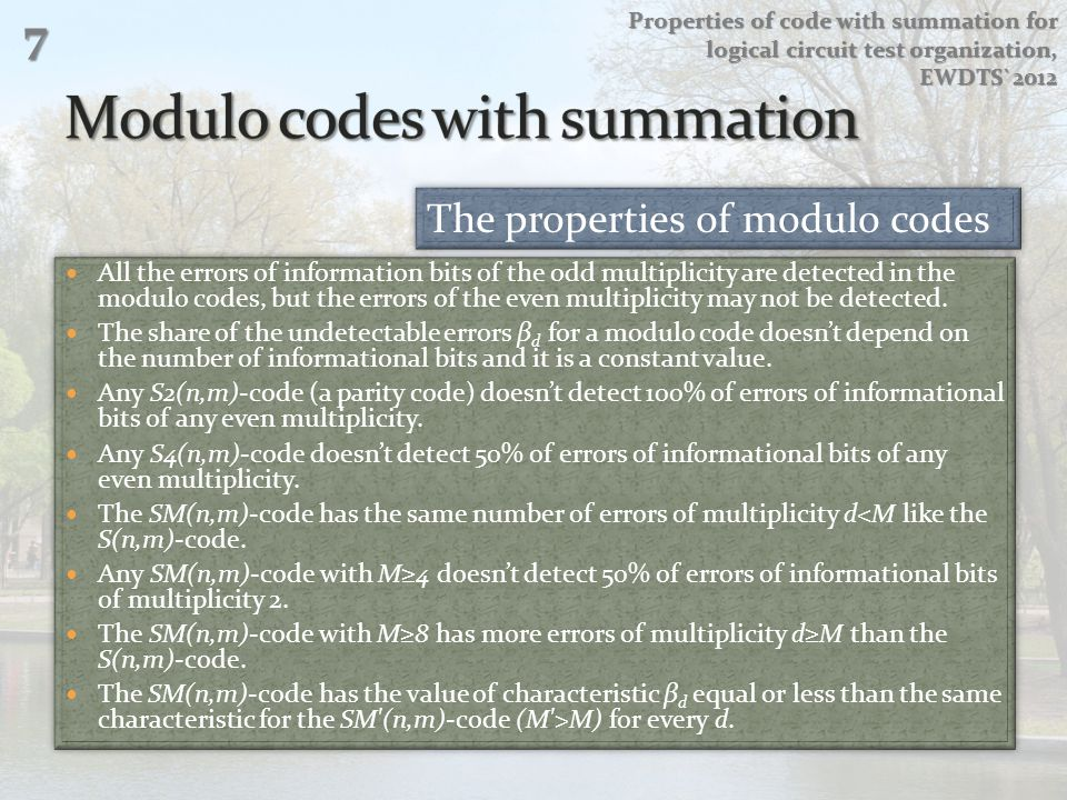 All the errors of information bits of the odd multiplicity are detected in the modulo codes, but the errors of the even multiplicity may not be detect