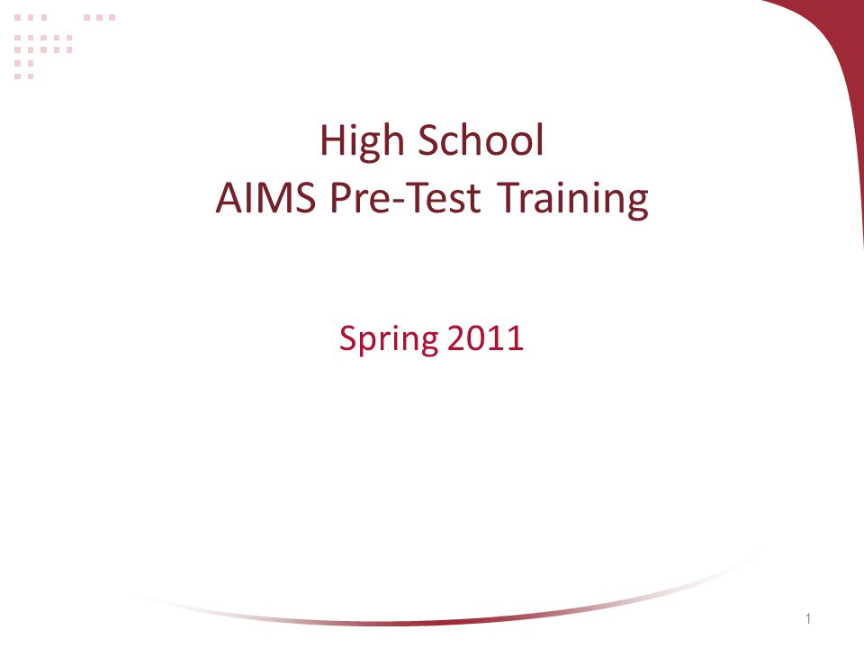 1 High School AIMS Pre-Test Training Spring 2011