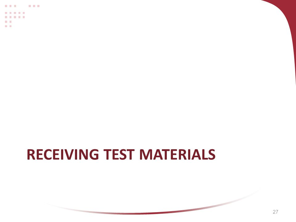 27 RECEIVING TEST MATERIALS