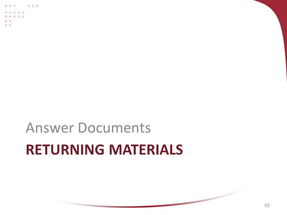 69 RETURNING MATERIALS Answer Documents