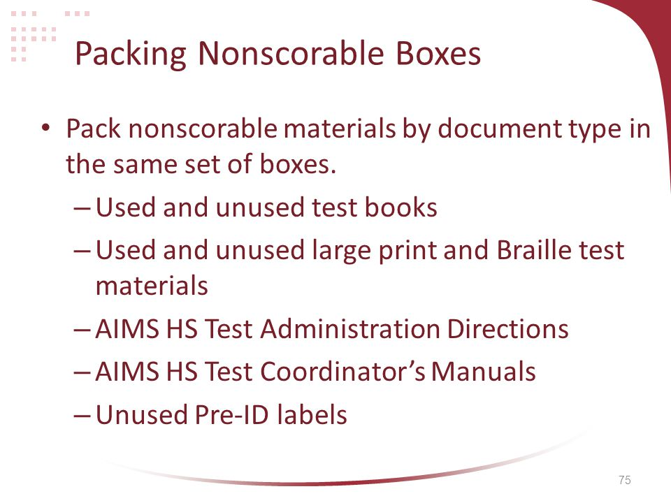 75 Packing Nonscorable Boxes Pack nonscorable materials by document type in the same set of boxes.