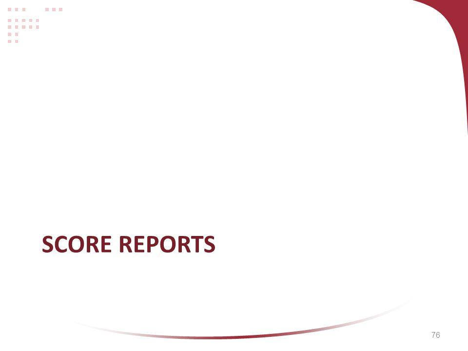 76 SCORE REPORTS
