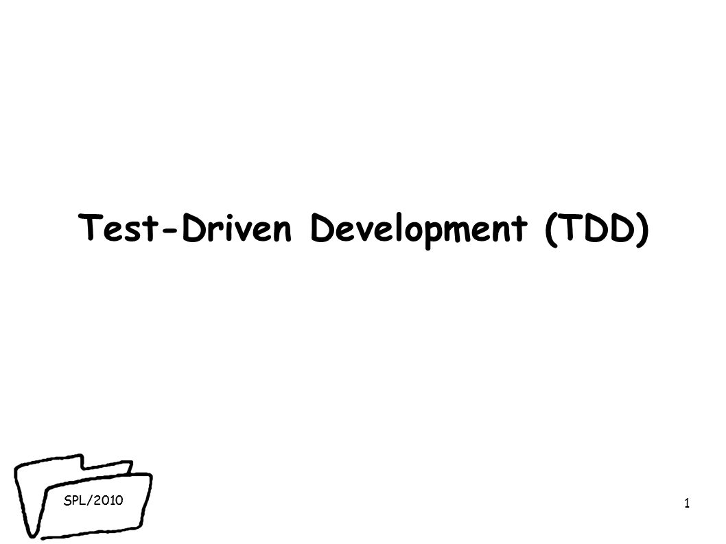 SPL/2010 Test-Driven Development (TDD) 1