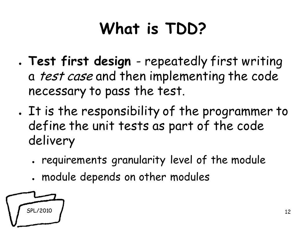 SPL/2010 What is TDD.