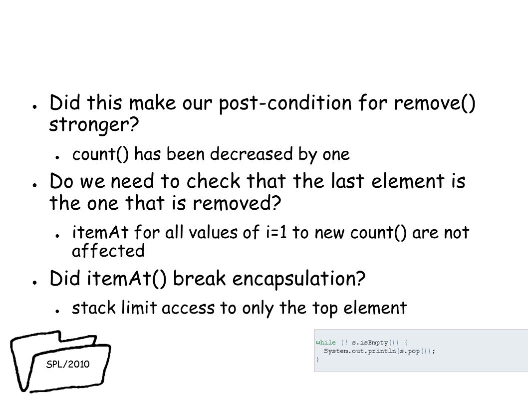 SPL/2010 Did this make our post-condition for remove() stronger.