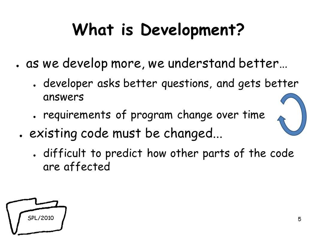 SPL/2010 What is Development.