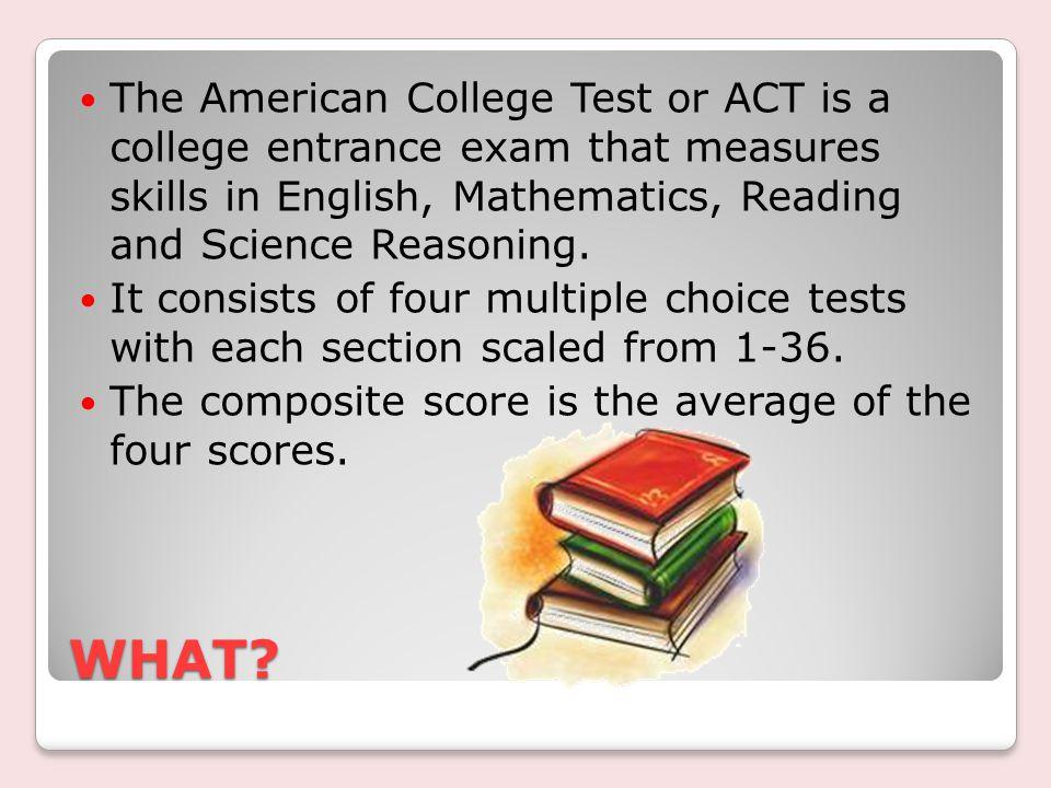 ACT vs.SAT Achievement vs. Aptitude The ACT is an achievement test.