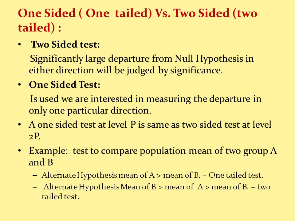 One Sided ( One tailed) Vs.