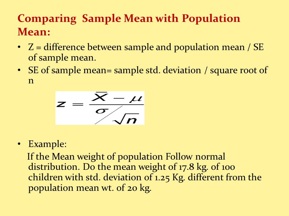 Comparing Sample Mean with Population Mean: Z = difference between sample and population mean / SE of sample mean.