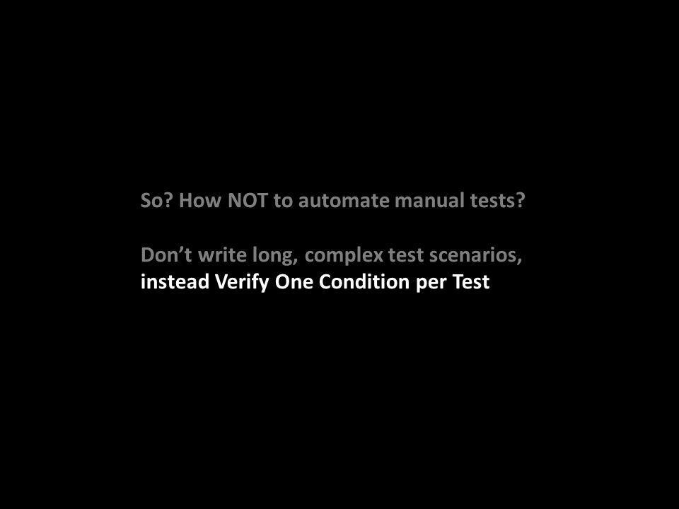 So. How NOT to automate manual tests.