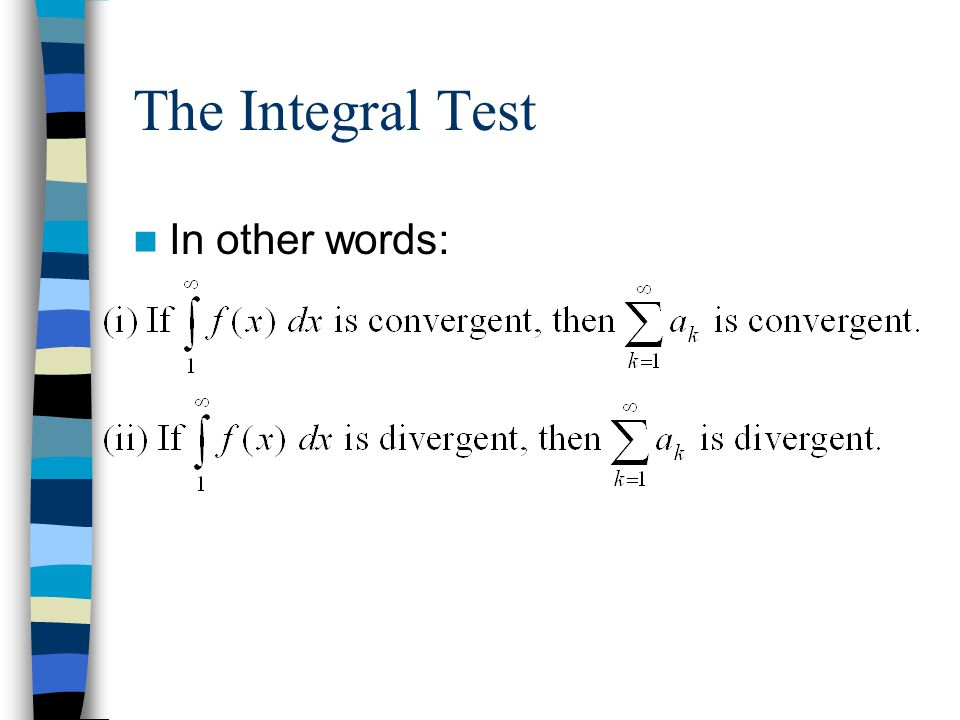 The Integral Test In other words: