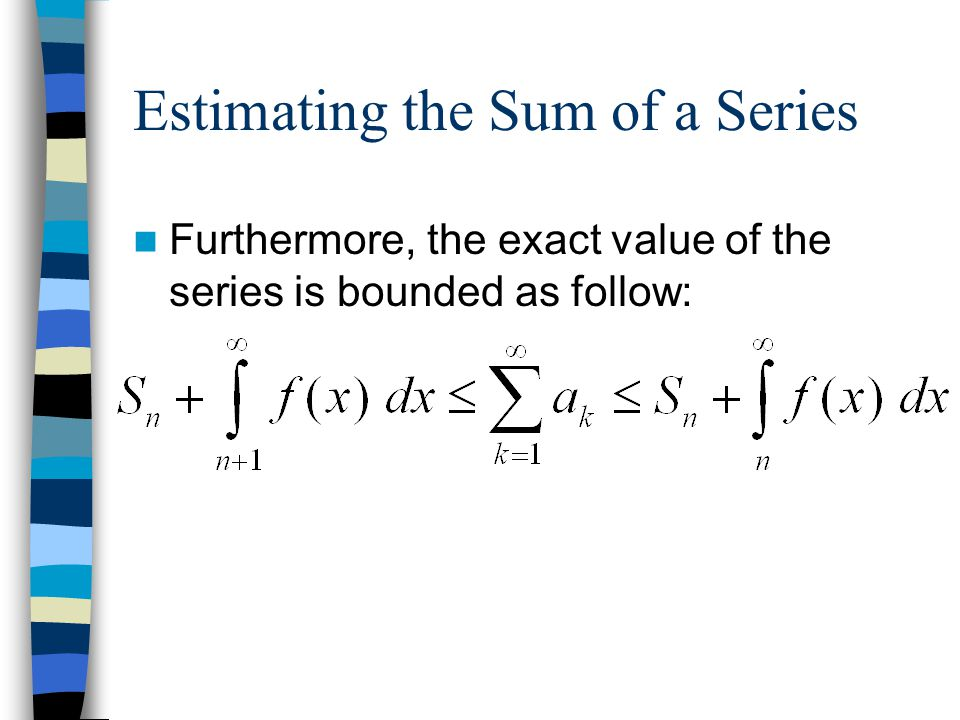 Furthermore, the exact value of the series is bounded as follow: