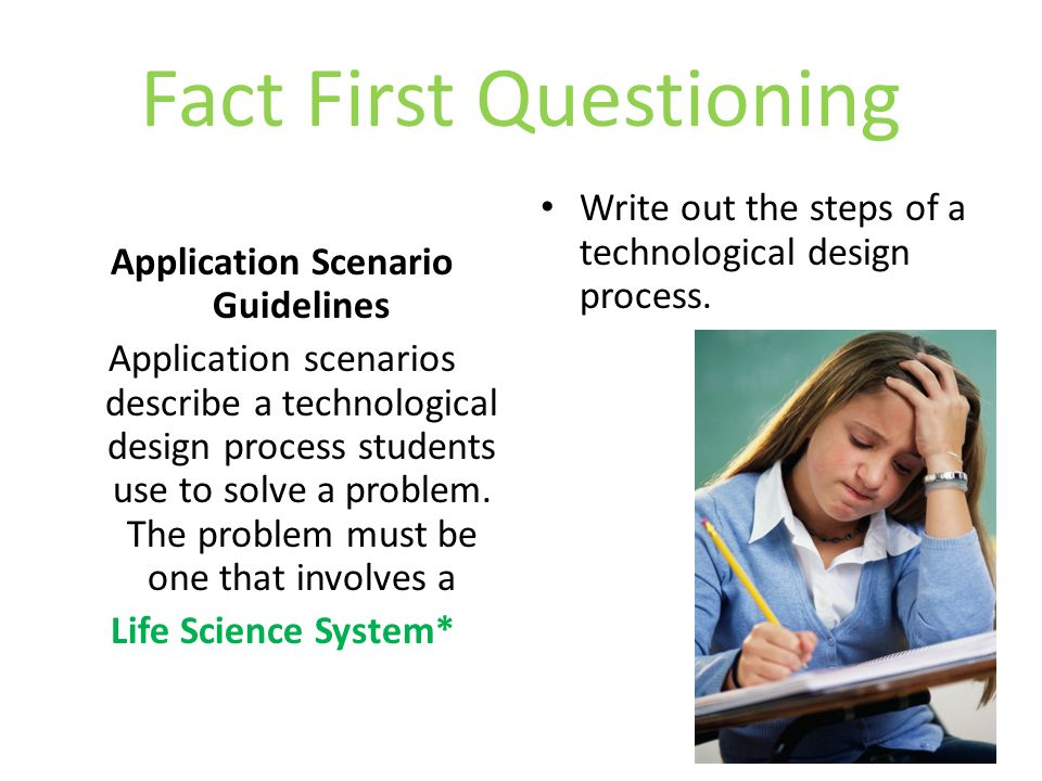 Fact First Questioning Application Scenario Guidelines Application scenarios describe a technological design process students use to solve a problem.