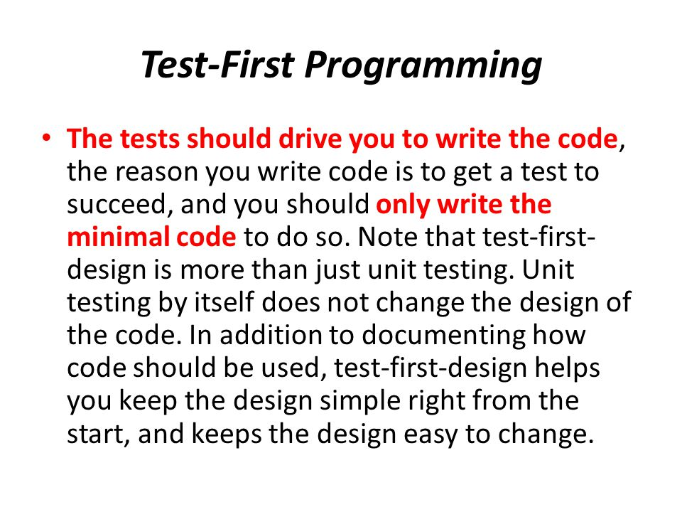 The tests should drive you to write the code, the reason you write code is to get a test to succeed, and you should only write the minimal code to do so.