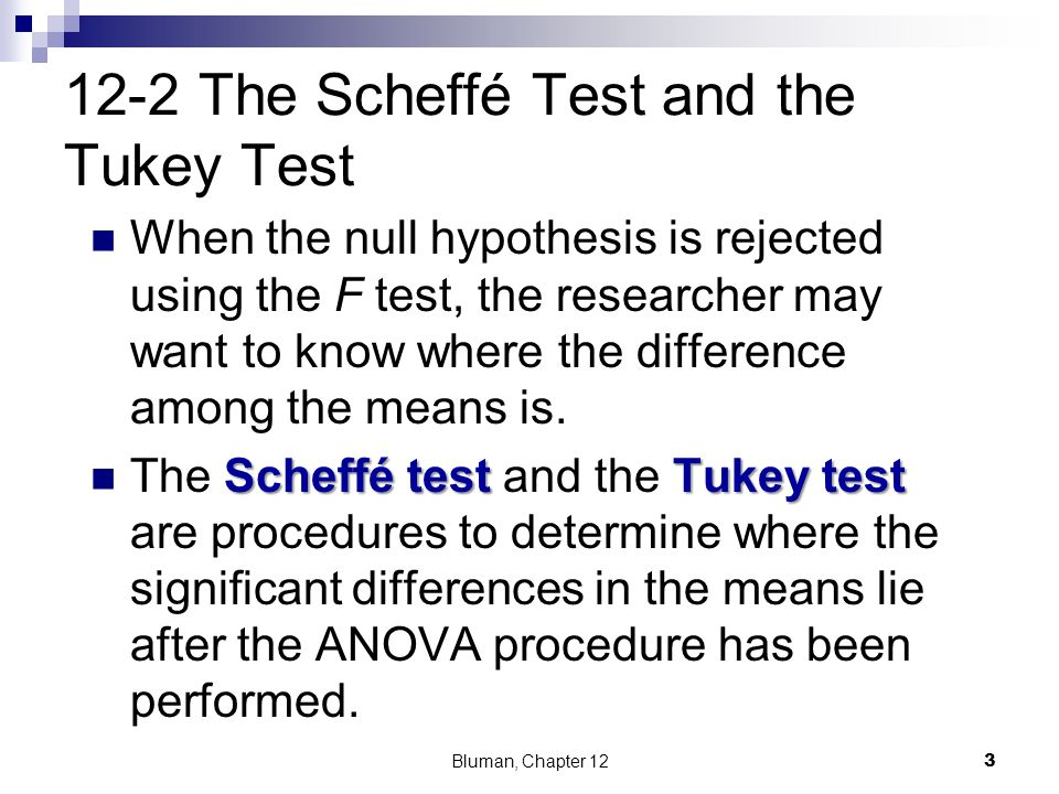 The Scheffé Test Scheffé test In order to conduct the Scheffé test, one must compare the means two at a time, using all possible combinations of means.
