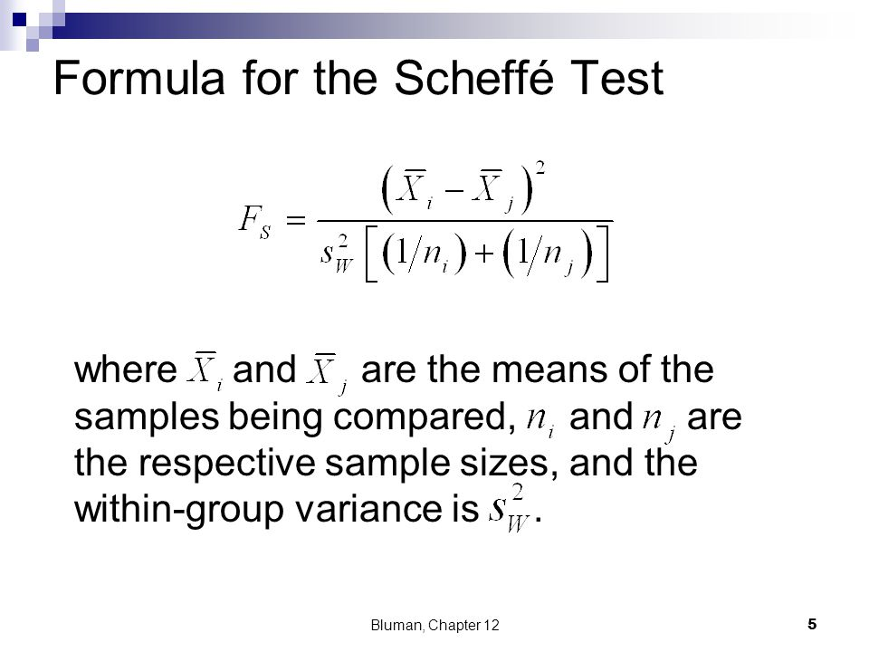 Formula for the Scheffé Test where and are the means of the samples being compared, and are the respective sample sizes, and the within-group variance