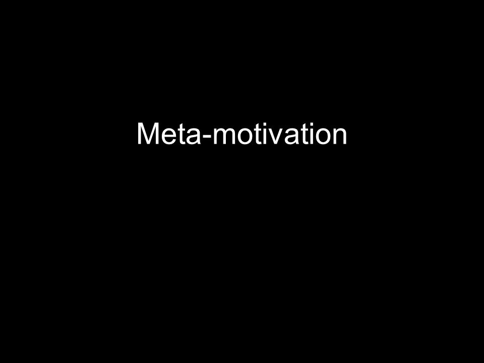 Meta-motivation