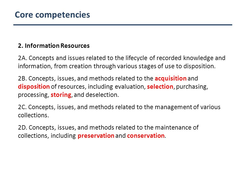 Core competencies 2. Information Resources 2A.