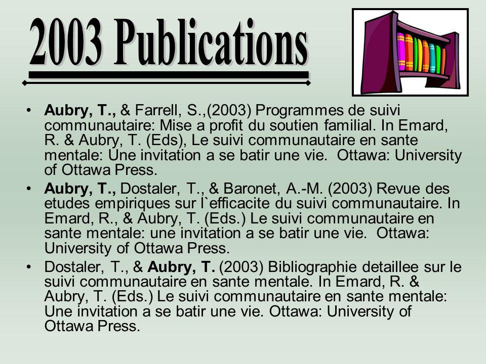 Aubry, T., & Farrell, S.,(2003) Programmes de suivi communautaire: Mise a profit du soutien familial.