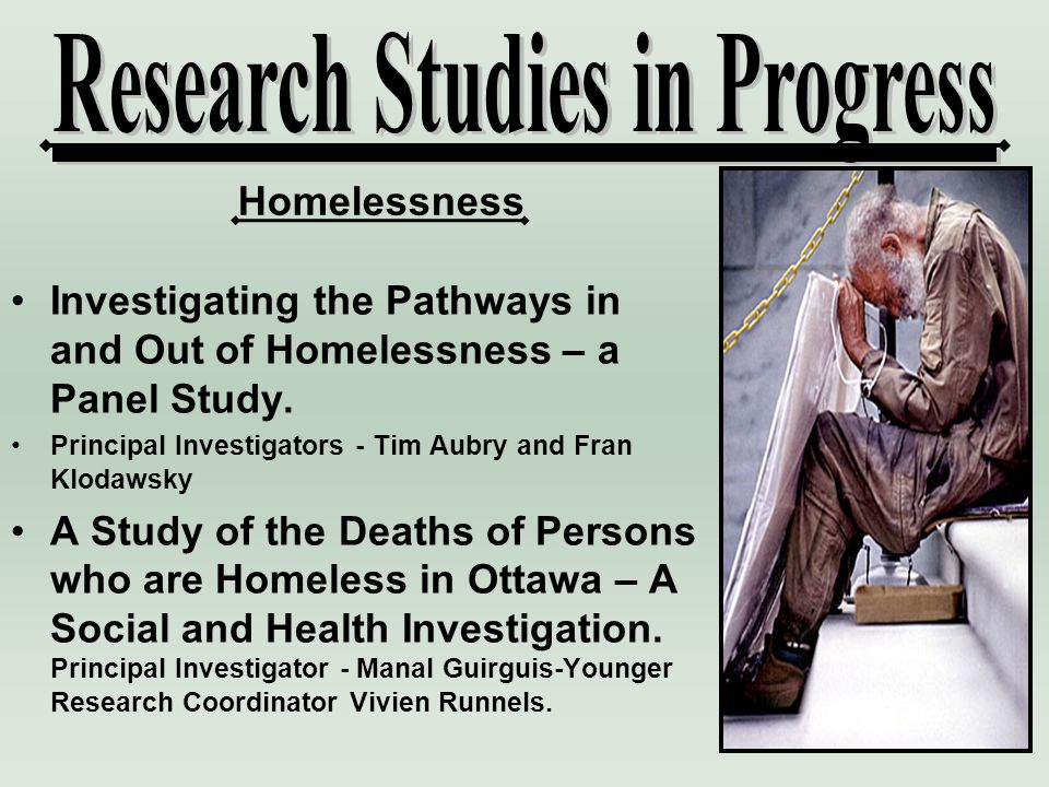 Investigating the Pathways in and Out of Homelessness – a Panel Study.
