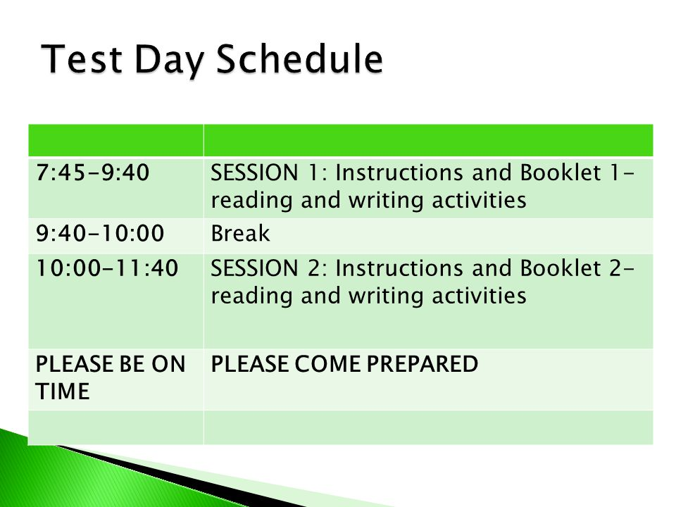7:45-9:40SESSION 1: Instructions and Booklet 1- reading and writing activities 9:40-10:00Break 10:00-11:40SESSION 2: Instructions and Booklet 2- reading and writing activities PLEASE BE ON TIME PLEASE COME PREPARED